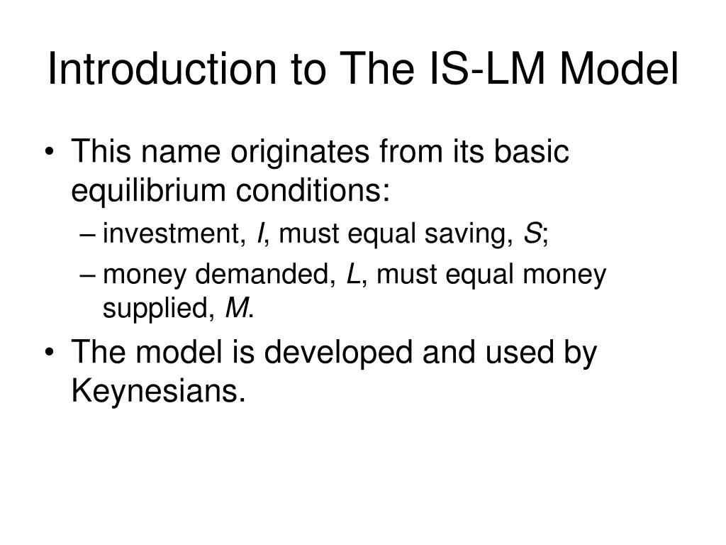 Introduction to The IS-LM Model
