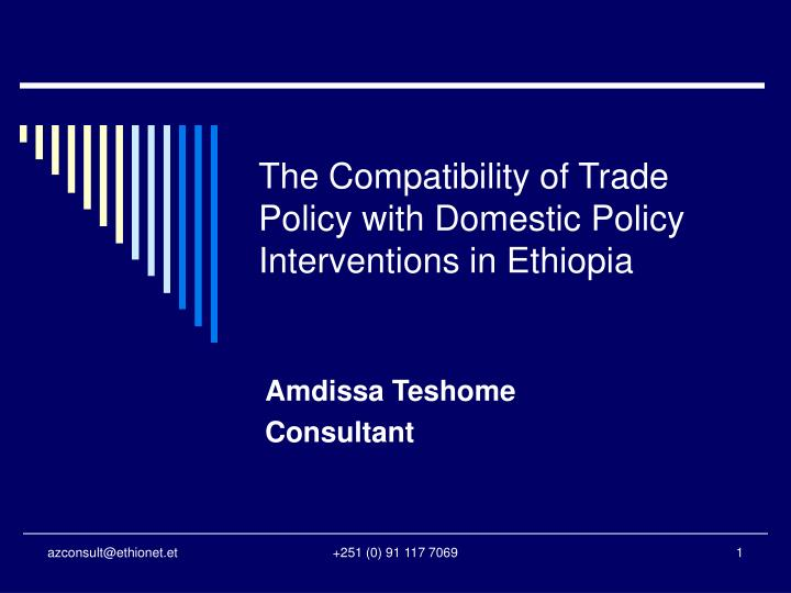 The compatibility of trade policy with domestic policy interventions in ethiopia l.jpg