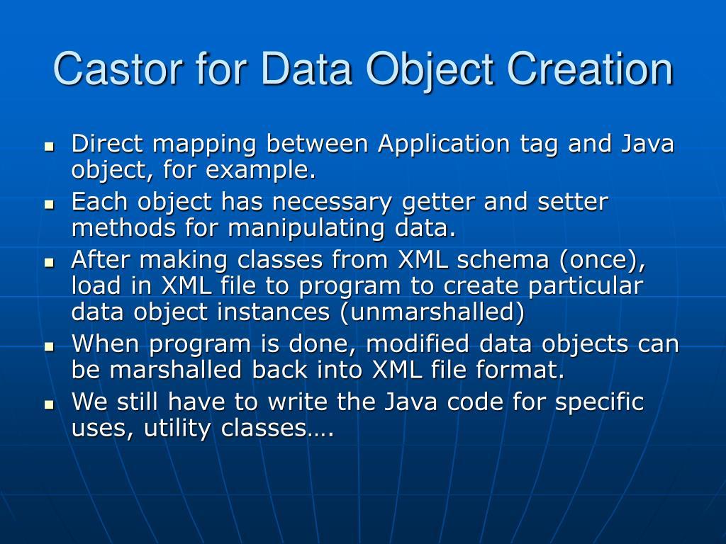 Castor for Data Object Creation