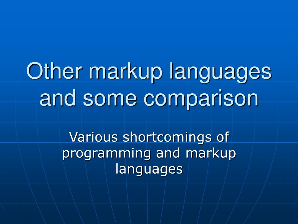 Other markup languages and some comparison