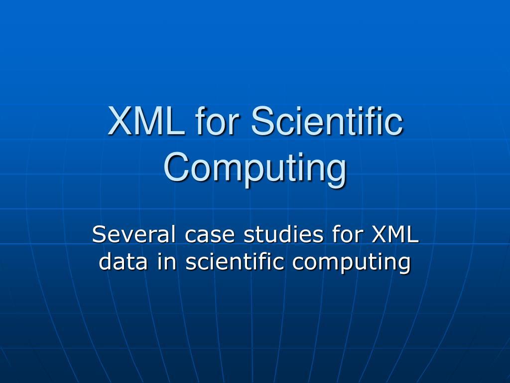 XML for Scientific Computing