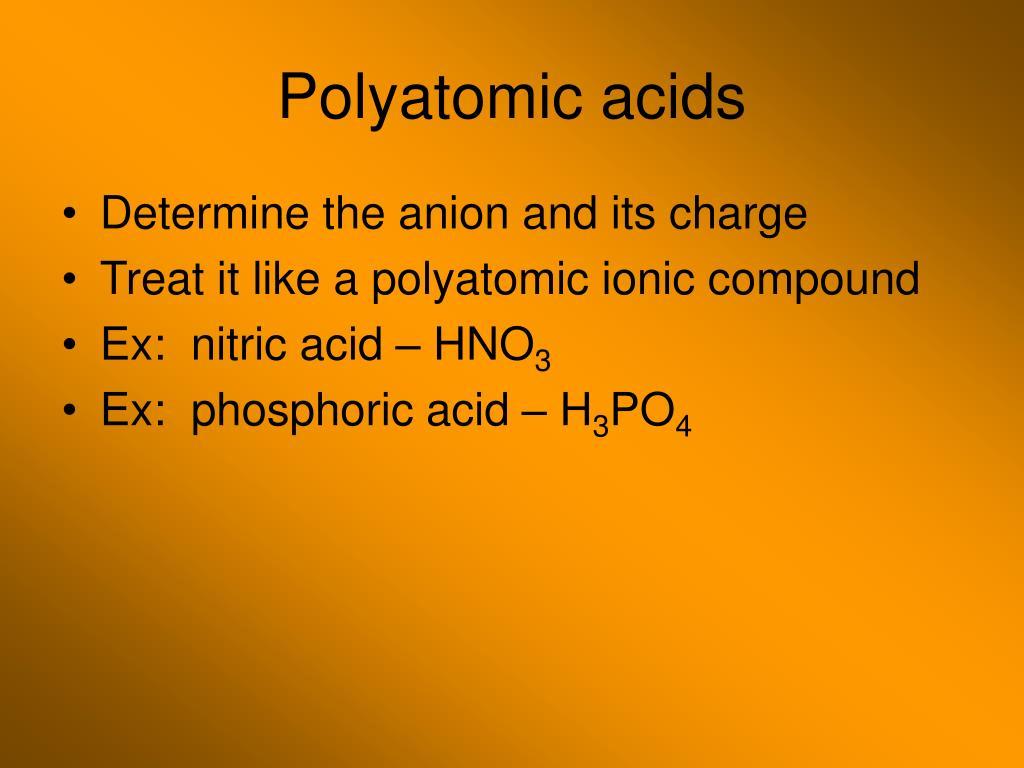 Polyatomic acids
