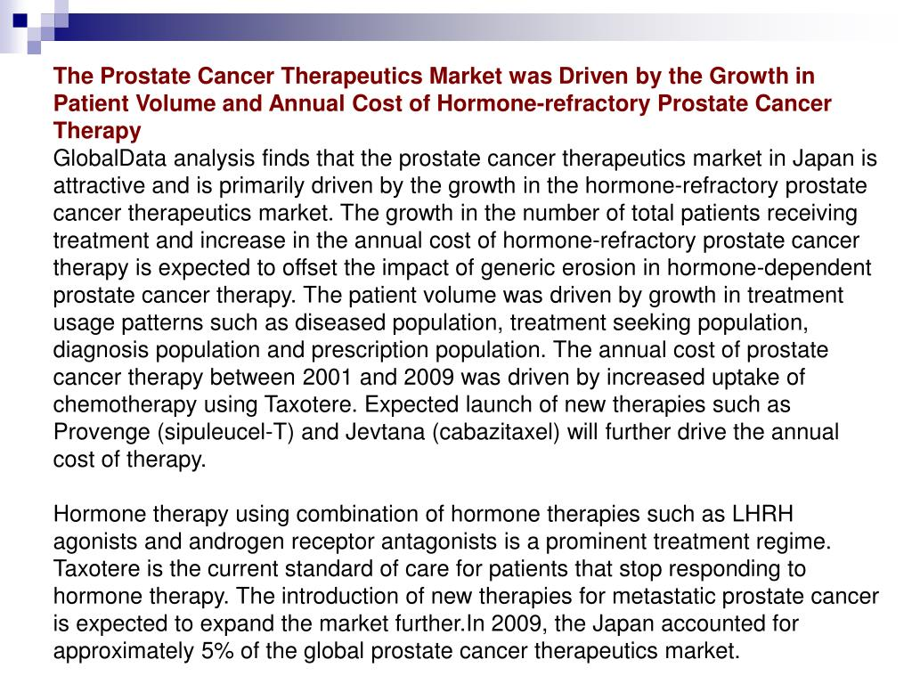 The Prostate Cancer Therapeutics Market was Driven by the Growth in Patient Volume and Annual Cost of Hormone-refractory Prostate Cancer Therapy
