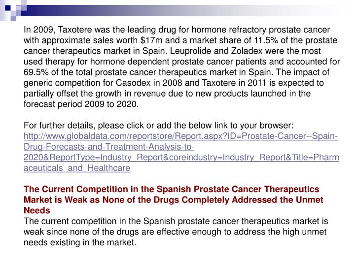 In 2009, Taxotere was the leading drug for hormone refractory prostate cancer with approximate sales...