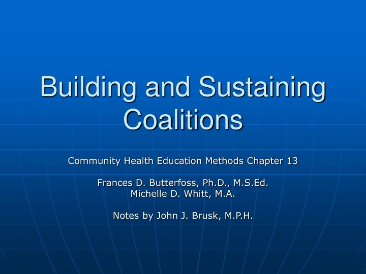 Building and sustaining coalitions l.jpg