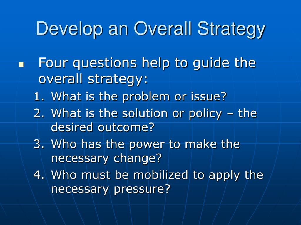 Develop an Overall Strategy