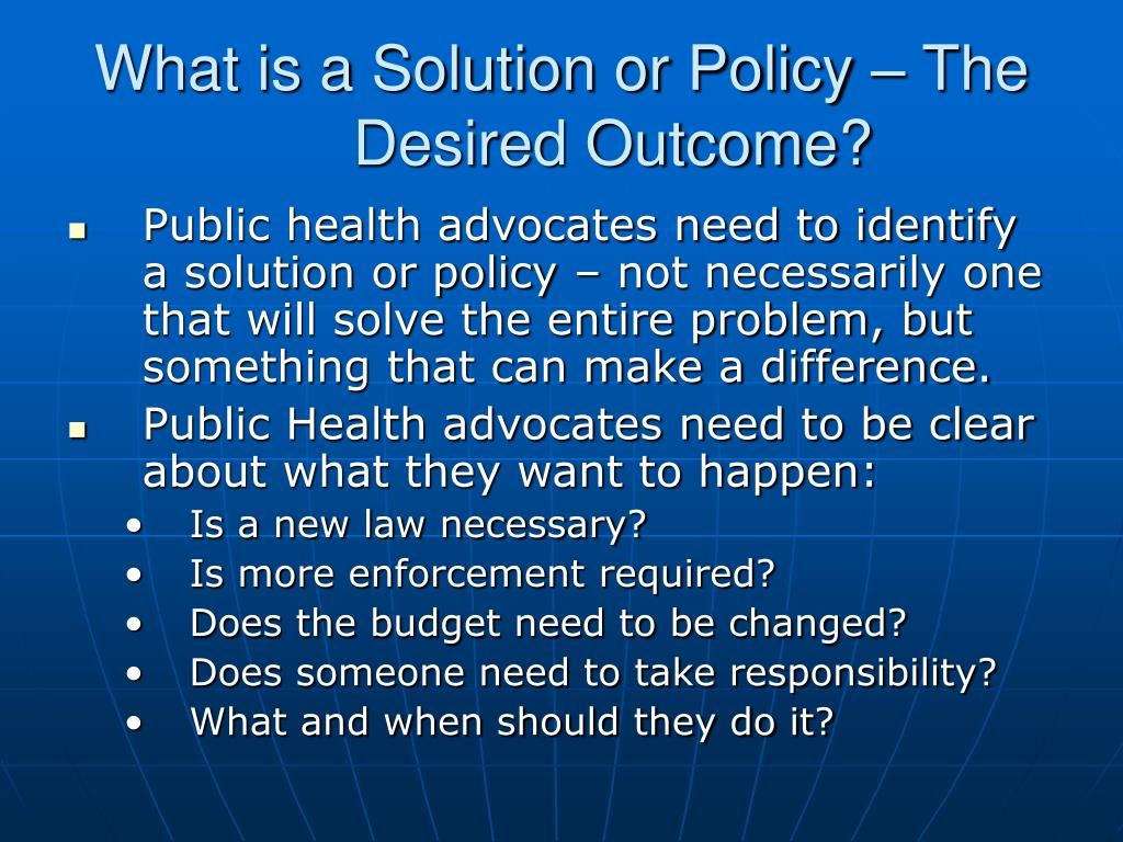What is a Solution or Policy – The Desired Outcome?