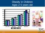 obesity in children ages 2 5 years old