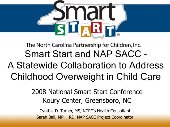 Smart start and nap sacc a statewide collaboration to address childhood overweight in child care l.jpg