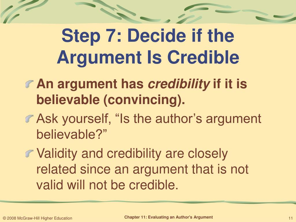 steps in evaluating an argument How do i evaluate an argument an argument is a conclusion based upon evidence (ie premises) arguments are commonly found in newspaper editorials and opinion columns, as well as mgazine.