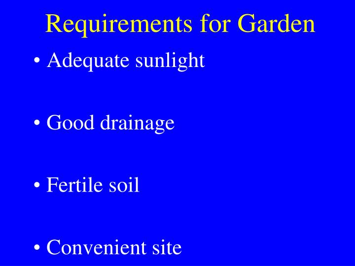 Requirements for garden