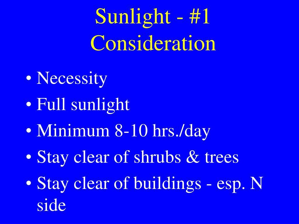 Sunlight - #1 Consideration