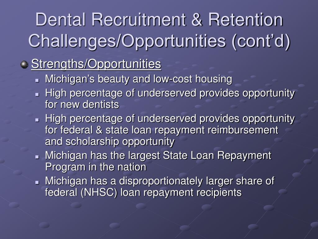 Dental Recruitment & Retention Challenges/Opportunities (cont'd)