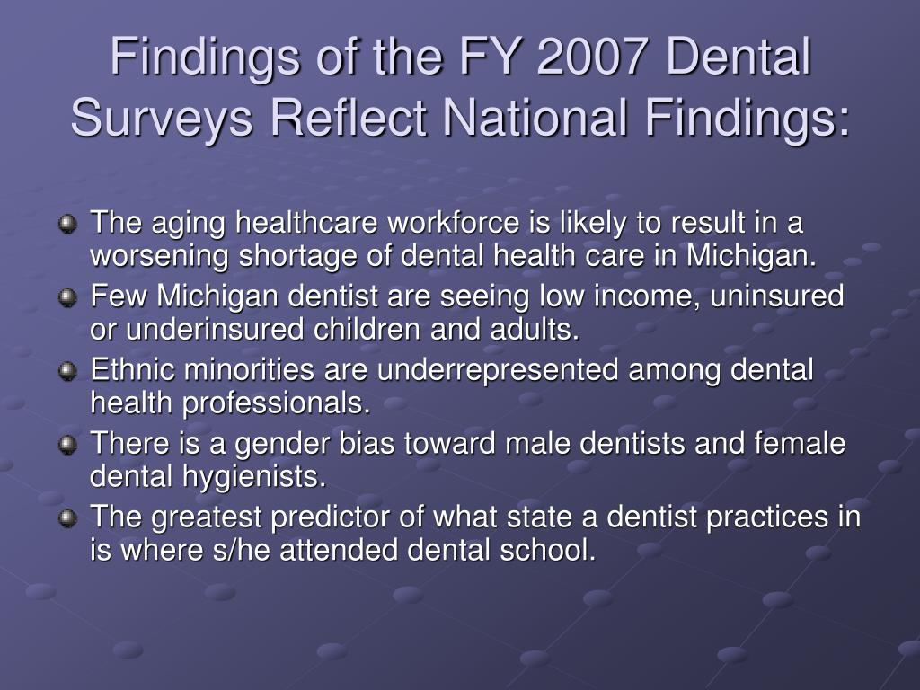 Findings of the FY 2007 Dental Surveys Reflect National Findings: