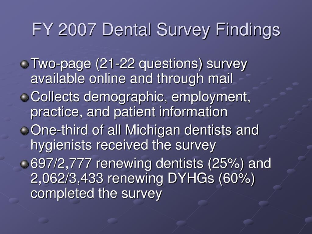 FY 2007 Dental Survey Findings