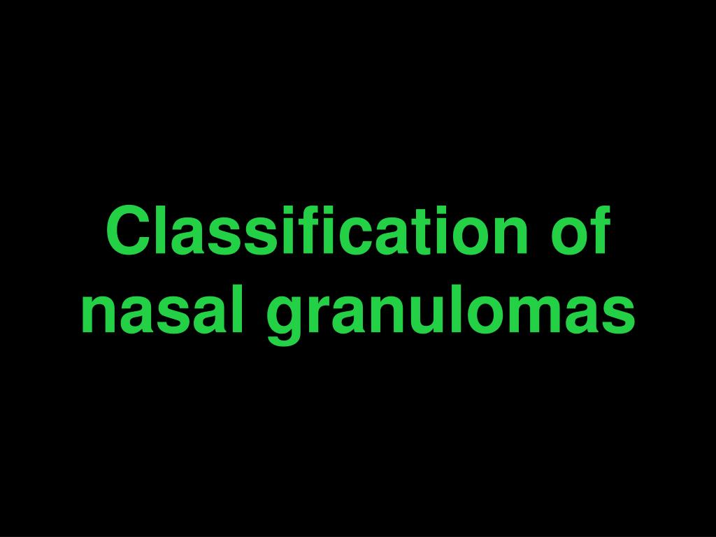 Classification of nasal granulomas