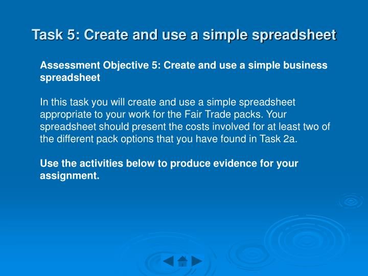 Task 5 create and use a simple spreadsheet