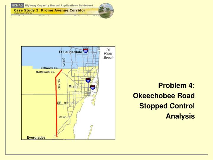 Problem 4 okeechobee road stopped control analysis