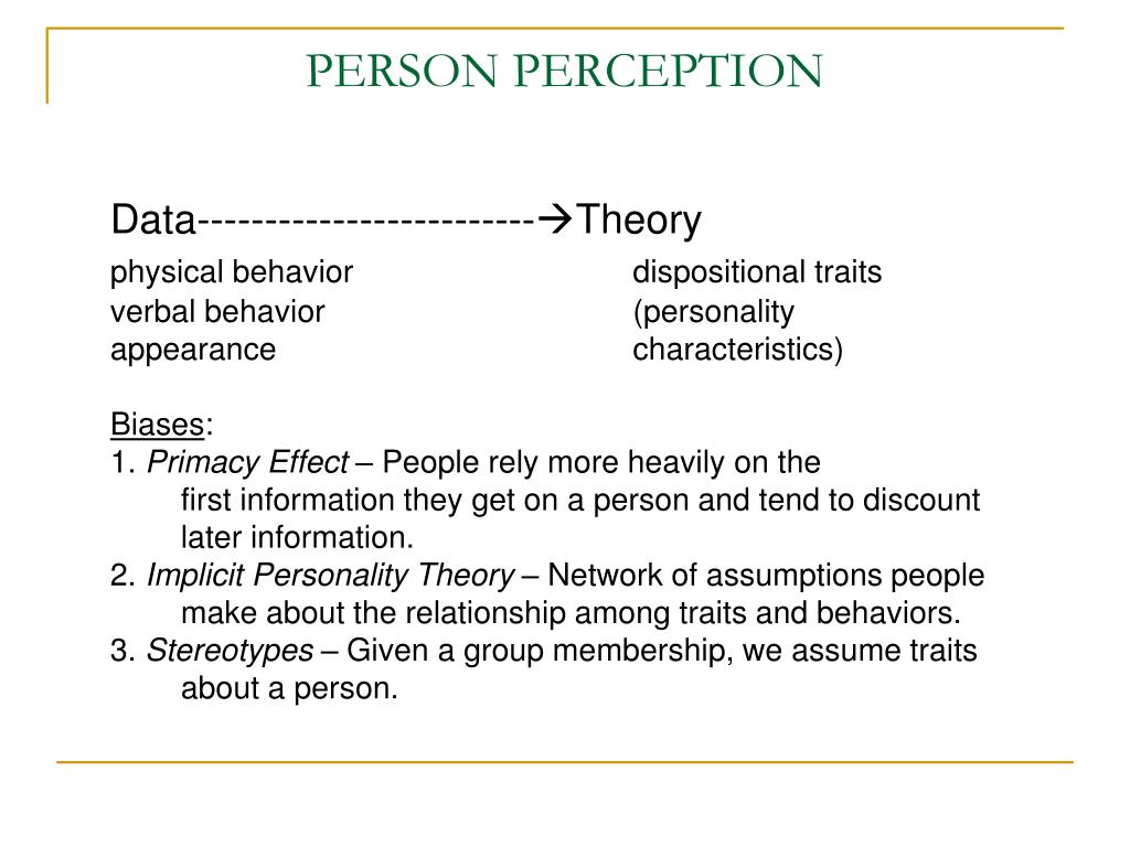 person perception An engaging and very accessible introduction to social psychology in general, covering all aspects of person perception ideas are explained with insightful examples from both real-life situations and empirical studies suitable for all stages, from undergraduate to academic hewstone, m, w.