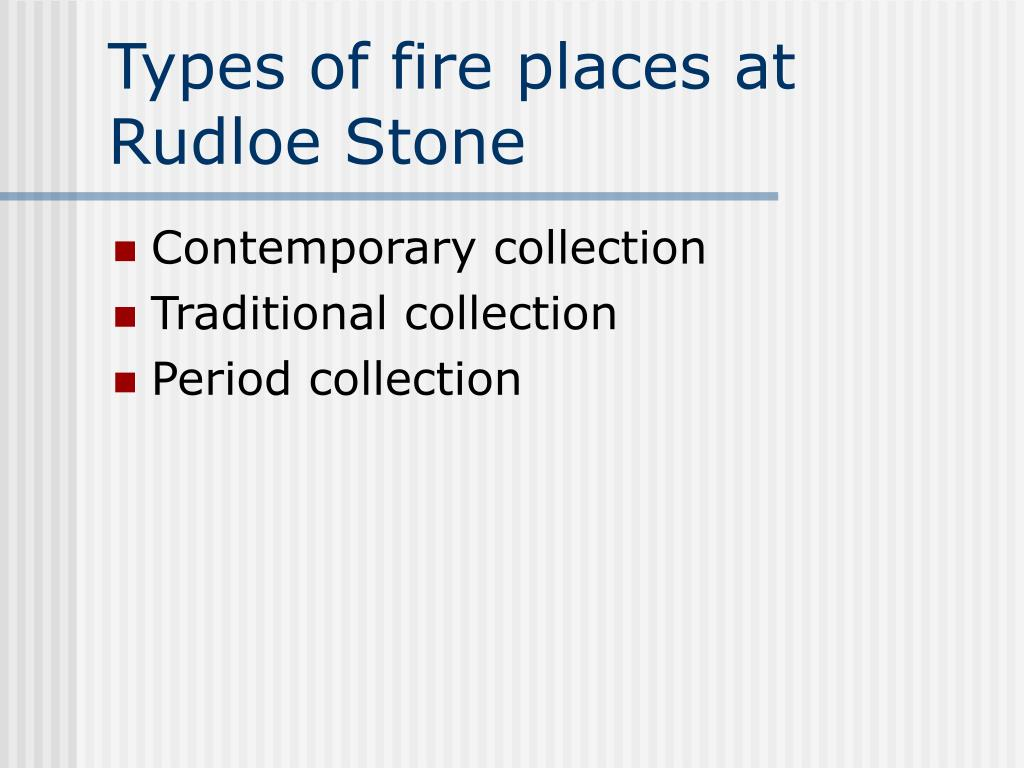 Types of fire places at Rudloe Stone