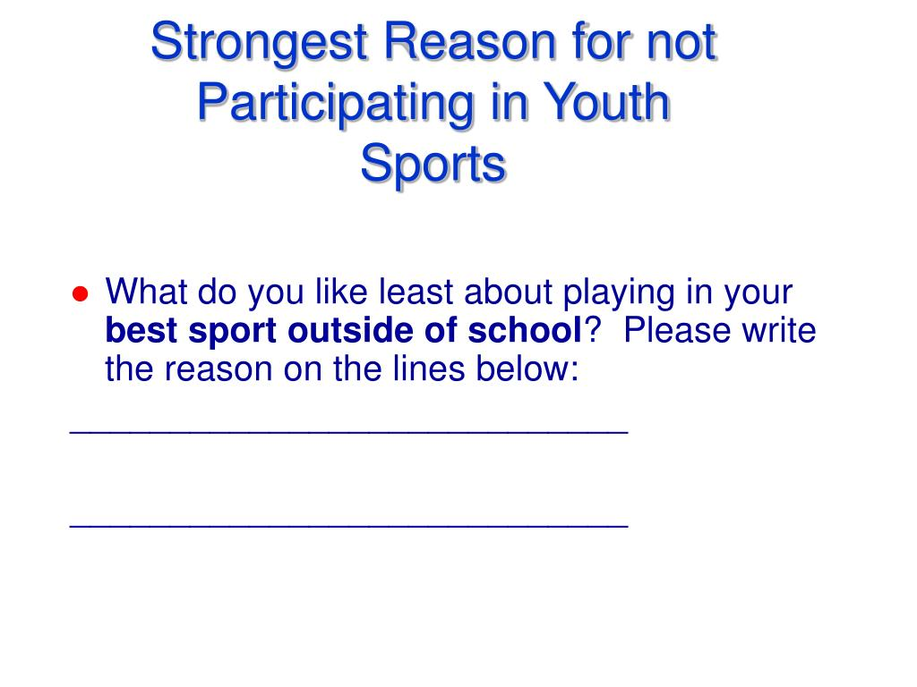 Strongest Reason for not  Participating in Youth Sports