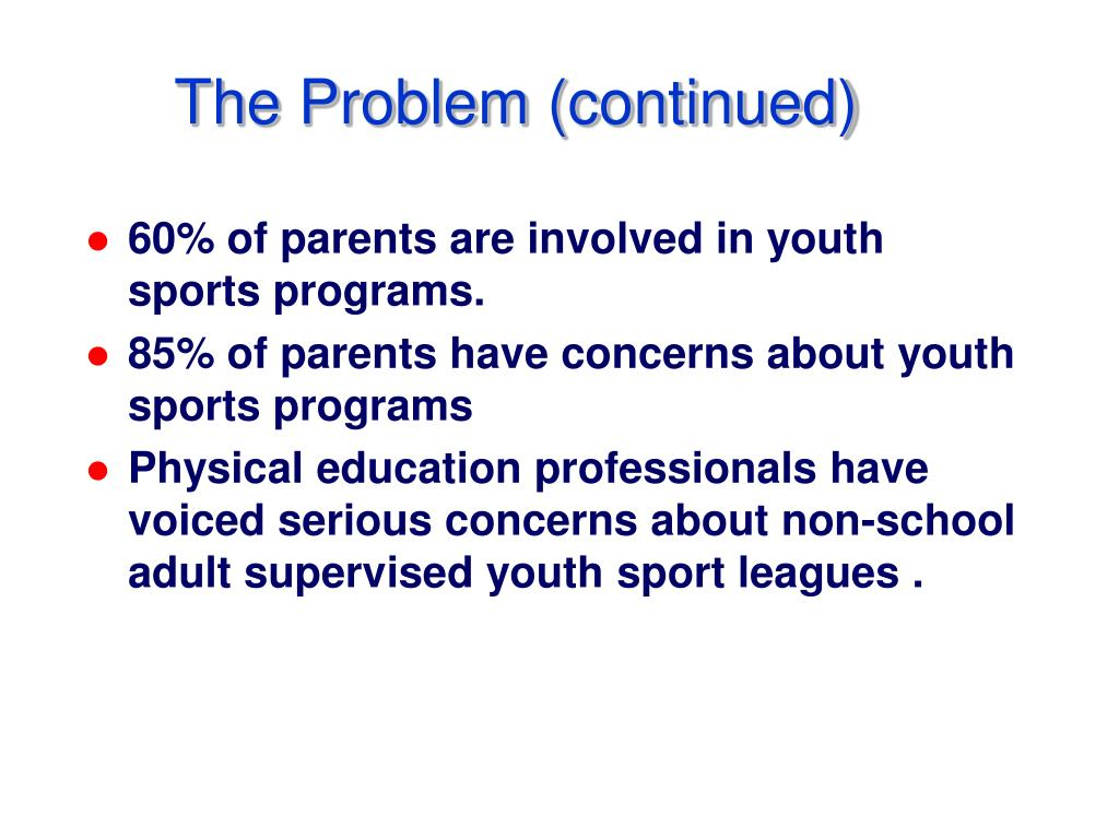 The Problem (continued)