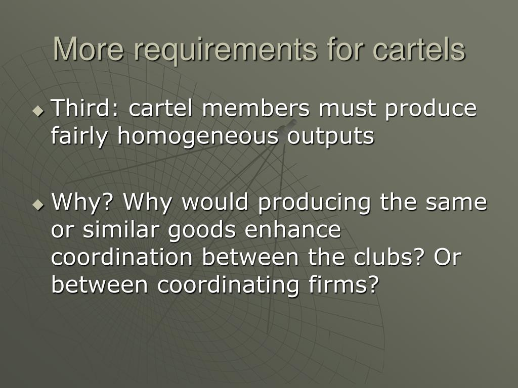 More requirements for cartels