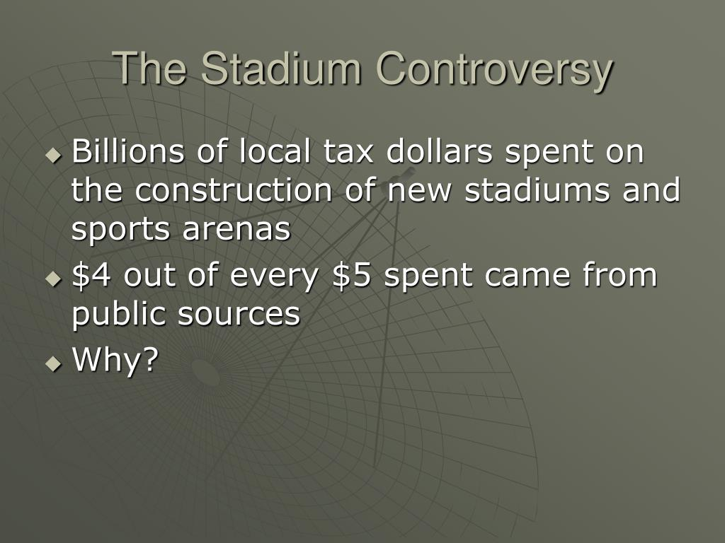 The Stadium Controversy