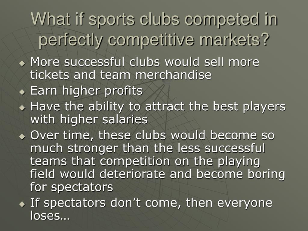 What if sports clubs competed in perfectly competitive markets?