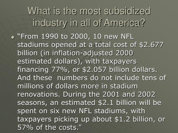 What is the most subsidized industry in all of america