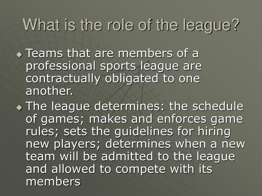 What is the role of the league?