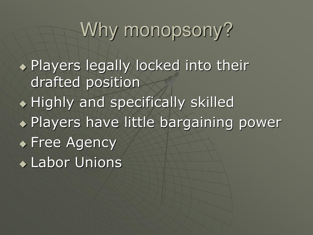 Why monopsony?