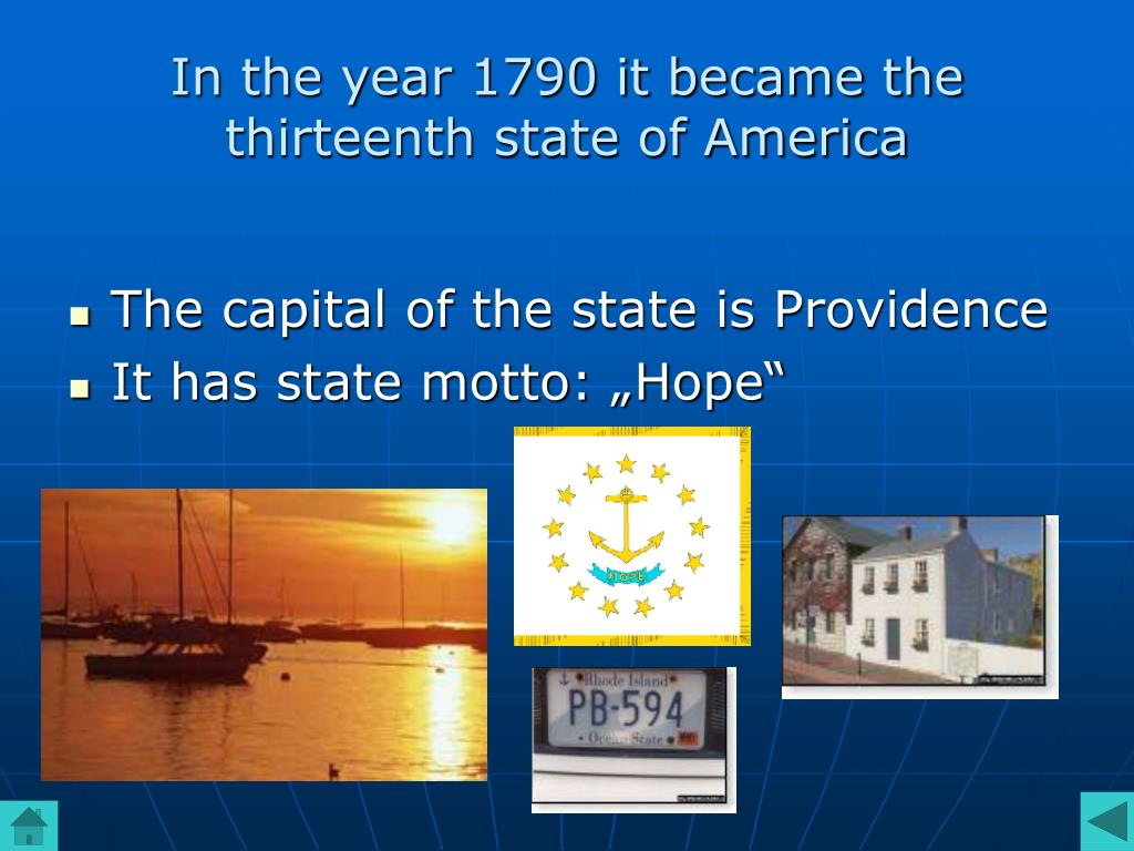 In the year 1790 it became the thirteenth state of America