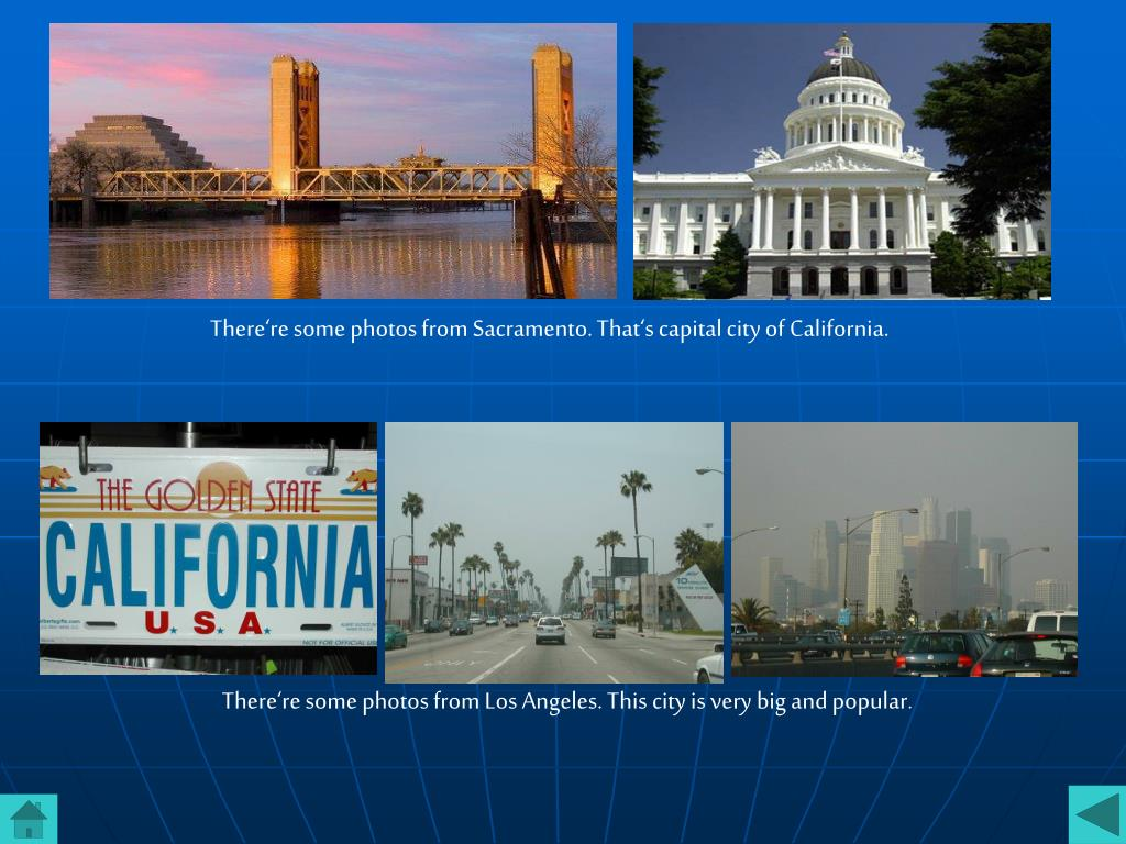 There're some photos from Sacramento. That's capital city of California.