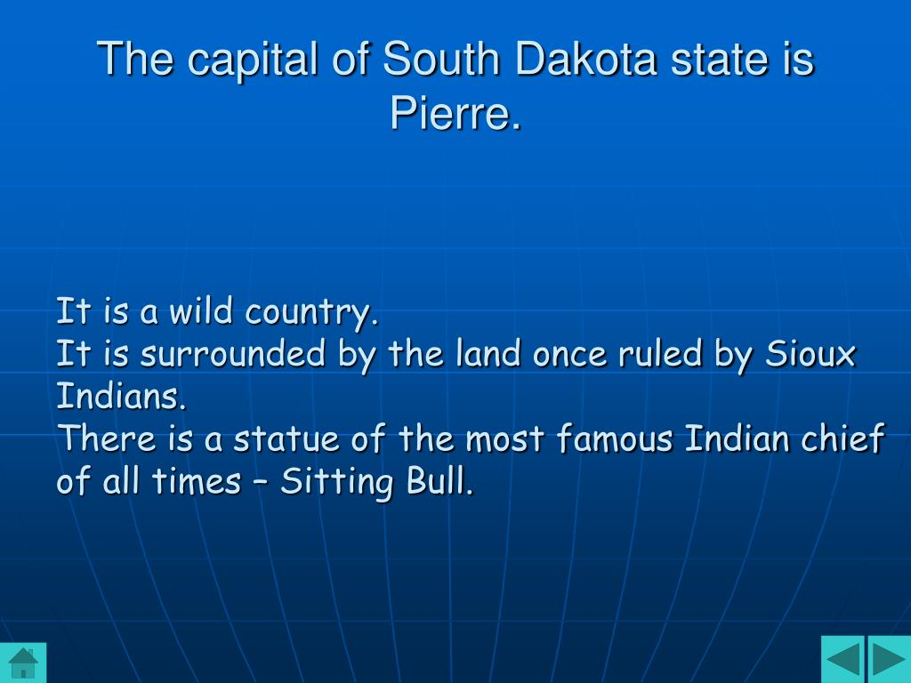 The capital of South Dakota state is Pierre.
