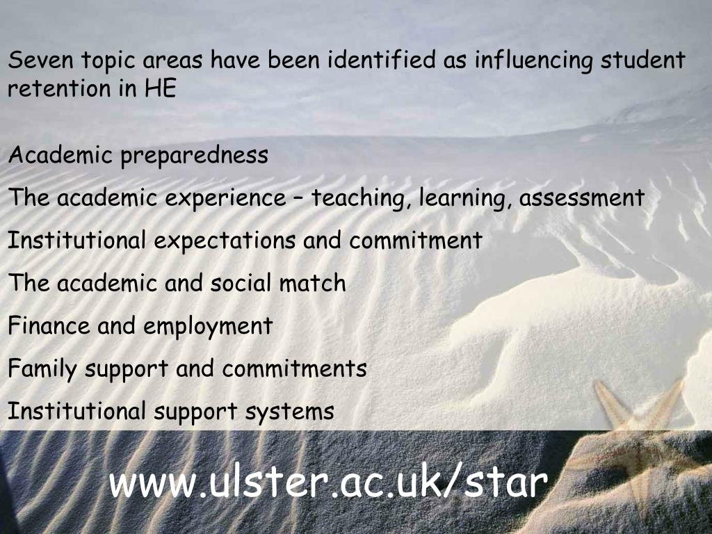 Seven topic areas have been identified as influencing student retention in HE