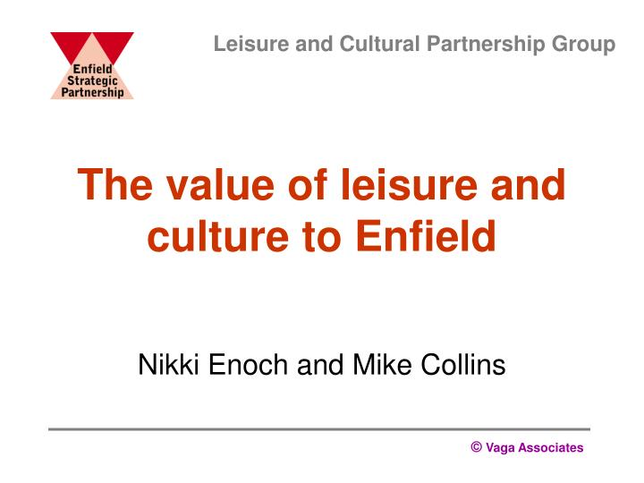 The value of leisure and culture to enfield l.jpg