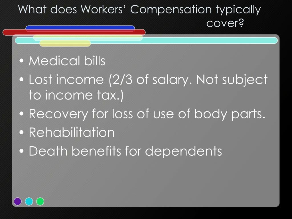 What does Workers' Compensation typically