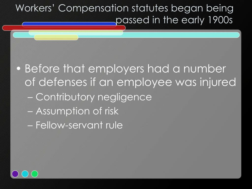 Workers' Compensation statutes began being