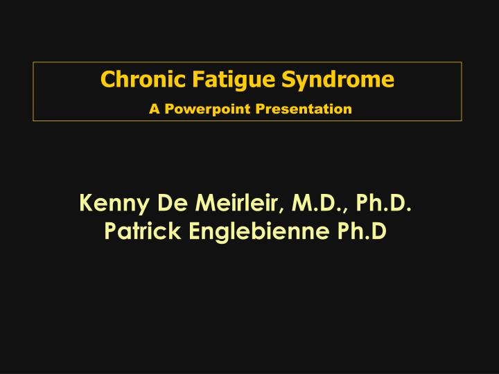 ppt chronic fatigue syndrome a powerpoint presentation powerpoint presentation id 456974. Black Bedroom Furniture Sets. Home Design Ideas