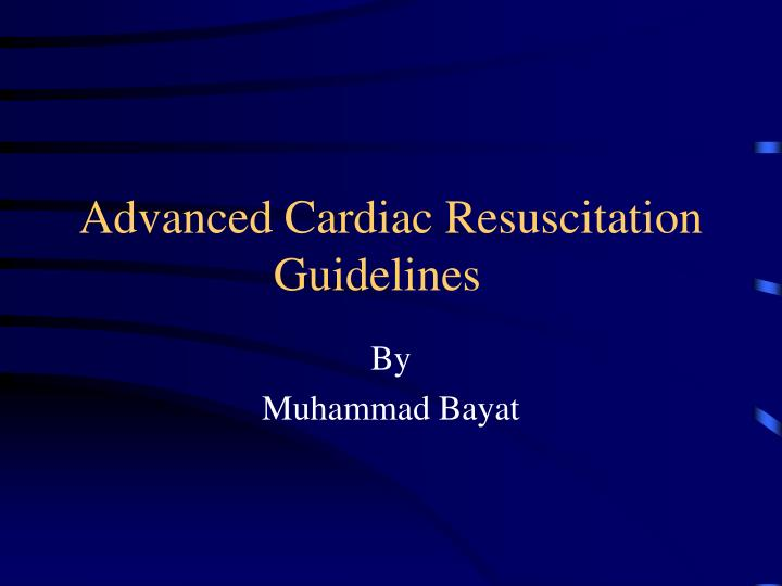 Advanced cardiac resuscitation guidelines