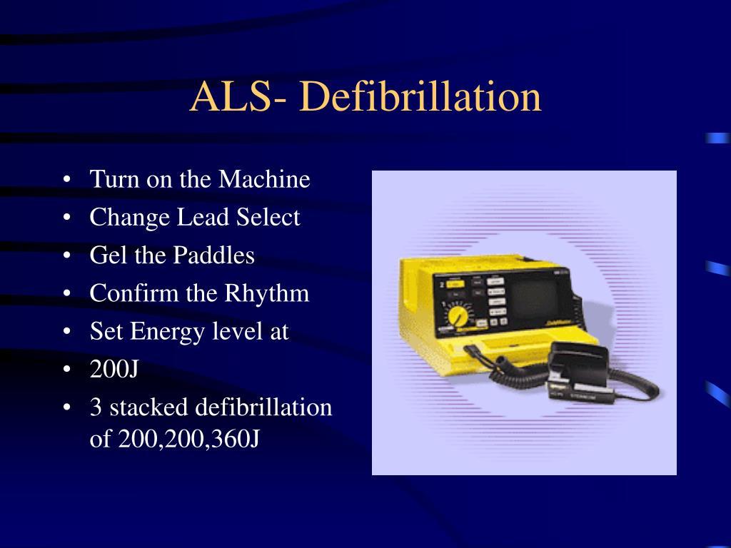 ALS- Defibrillation