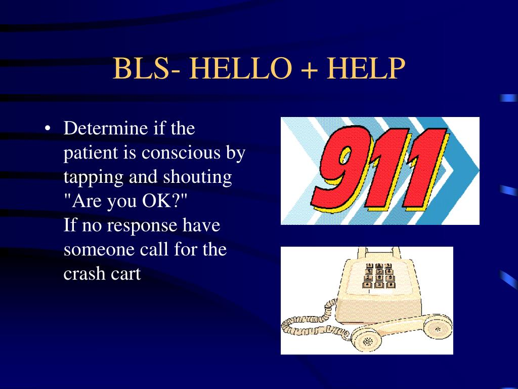 BLS- HELLO + HELP