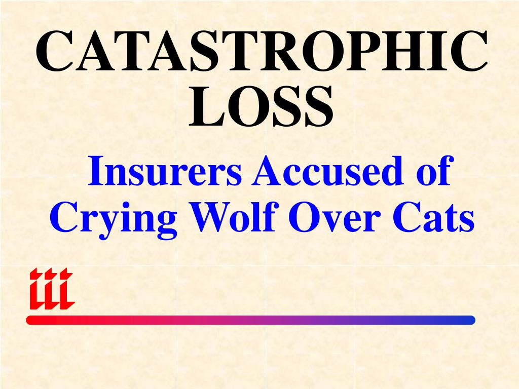 CATASTROPHICLOSS