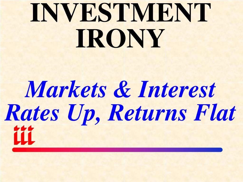 INVESTMENT IRONY