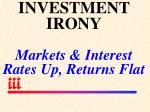 investment irony markets interest rates up returns flat