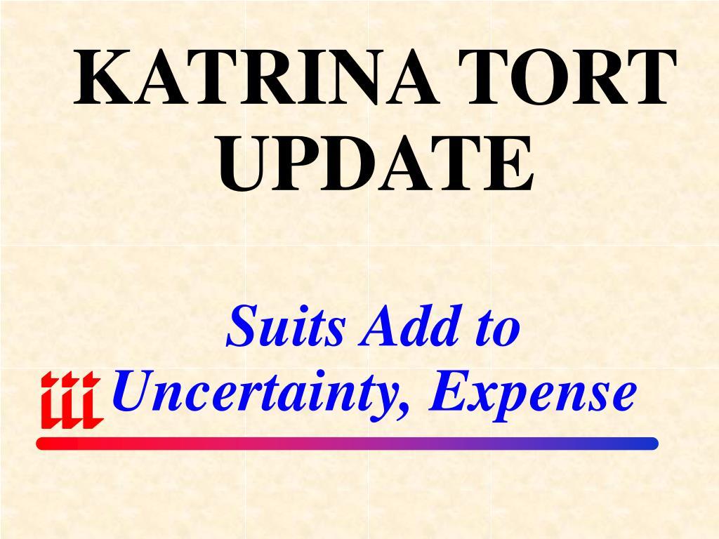 KATRINA TORT UPDATE