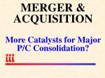 merger acquisition more catalysts for major p c consolidation