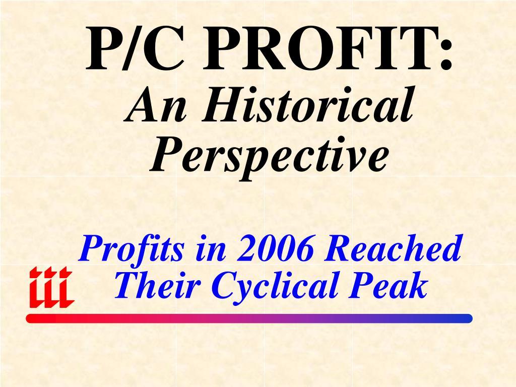 P/C PROFIT: