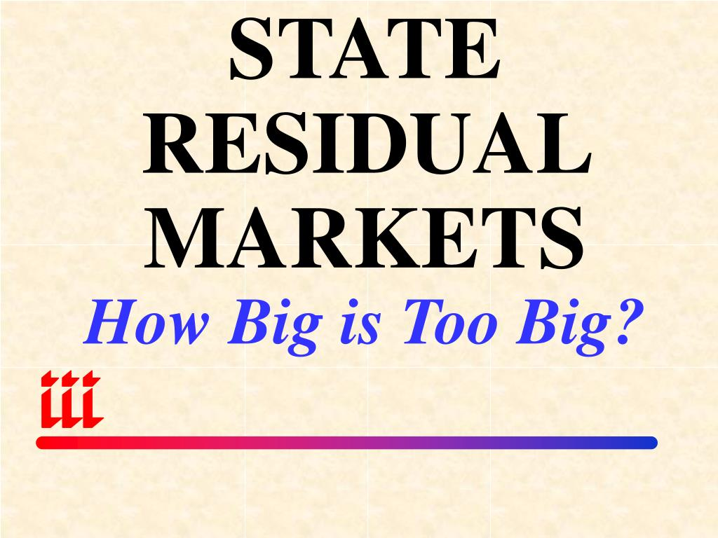 STATE RESIDUAL MARKETS